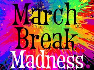 march_break_madness_grande
